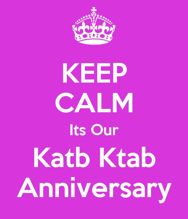 KEEP CALM Its Our Katb Ktab Anniversary