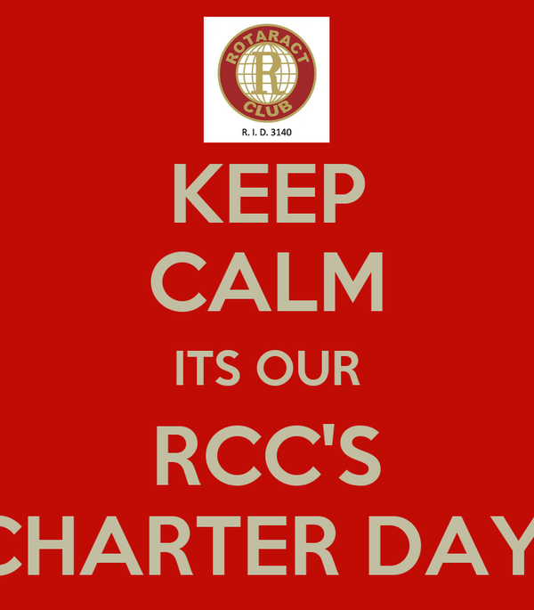 KEEP CALM ITS OUR RCC'S CHARTER DAY