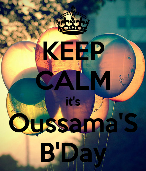 KEEP CALM it's Oussama'S B'Day
