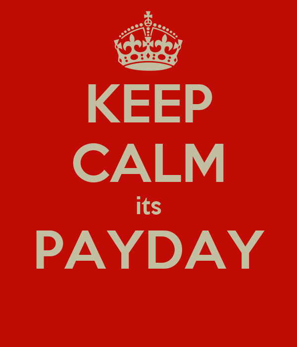 KEEP CALM its PAYDAY