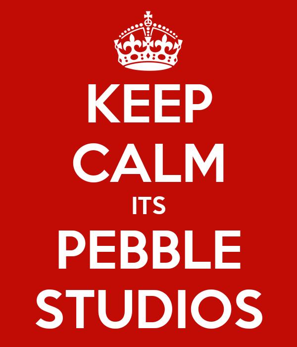 KEEP CALM ITS PEBBLE STUDIOS