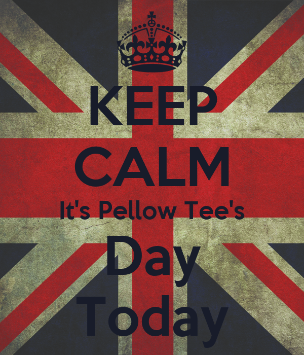 KEEP CALM It's Pellow Tee's Day Today