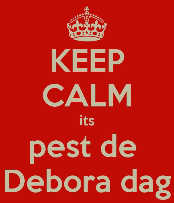 KEEP CALM its pest de  Debora dag