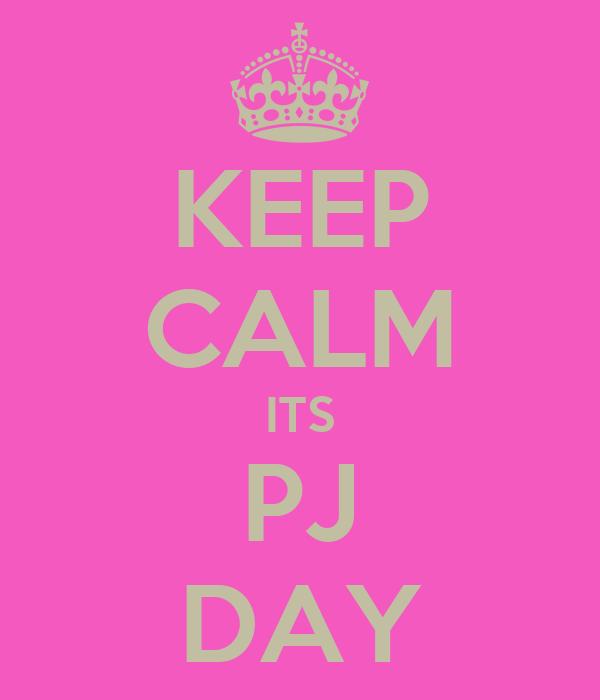 KEEP CALM ITS PJ DAY