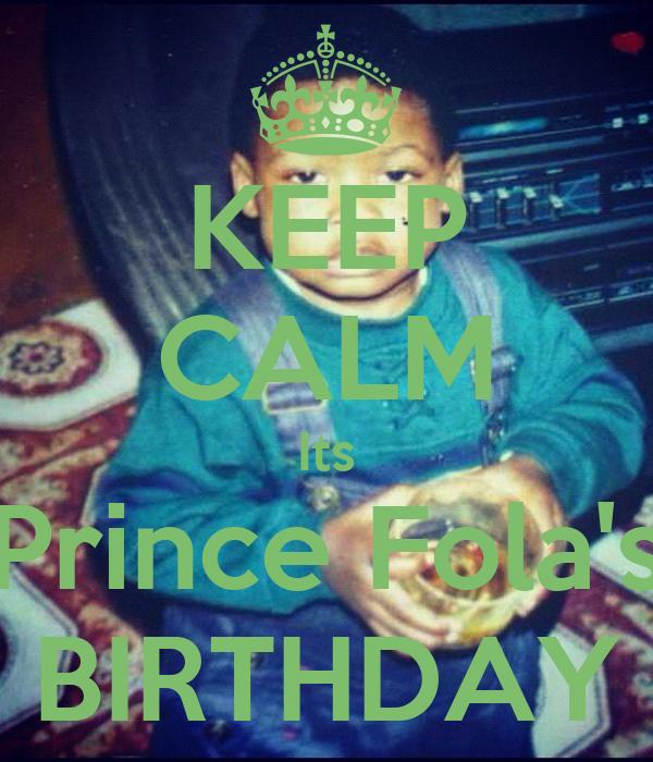 KEEP CALM Its Prince Fola's BIRTHDAY