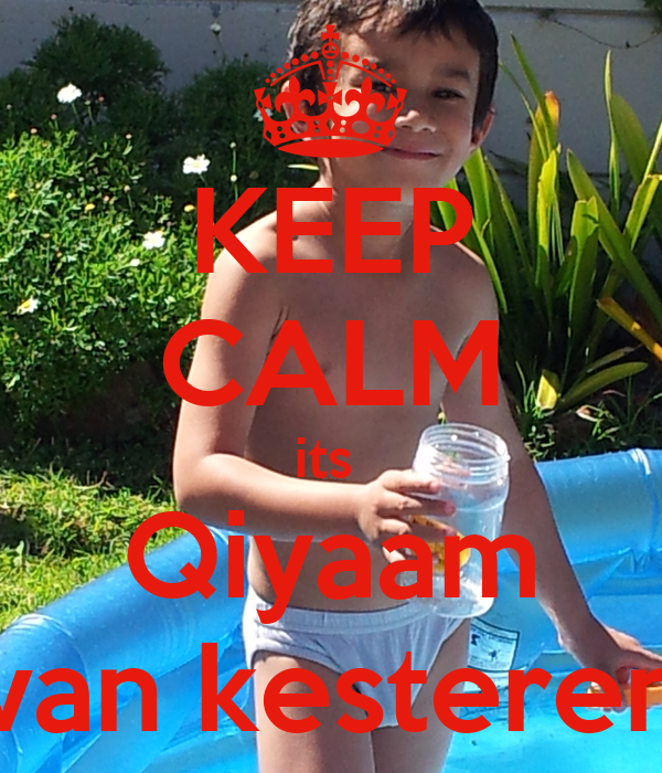 KEEP CALM its  Qiyaam van kesteren