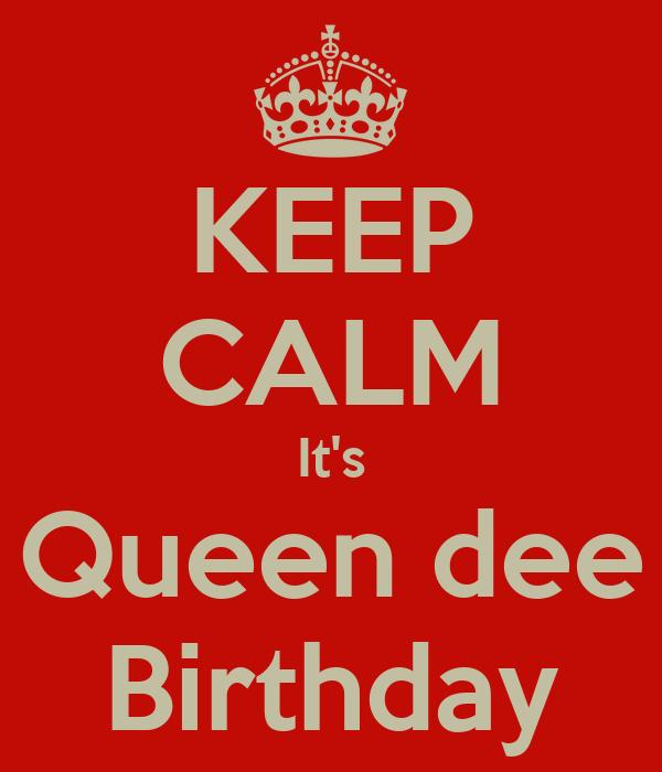 KEEP CALM It's Queen dee Birthday