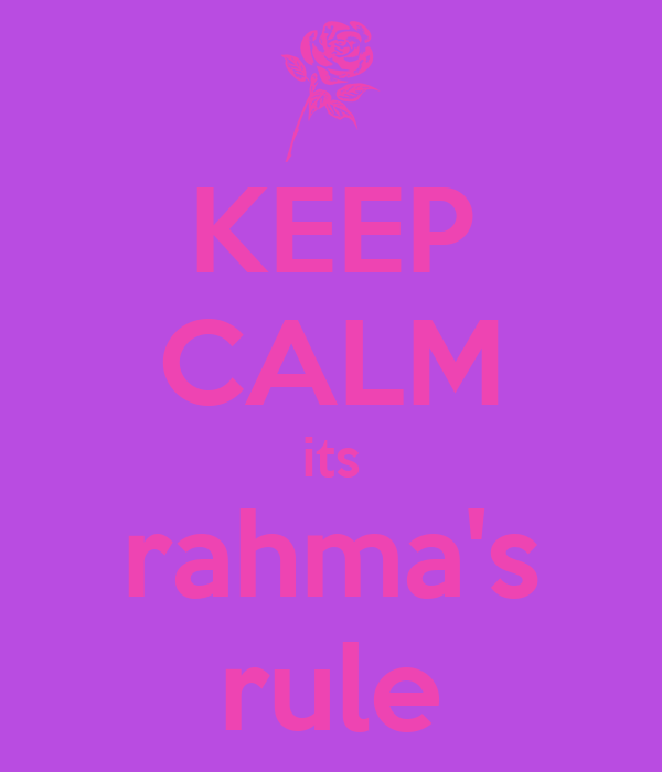 KEEP CALM its rahma's rule