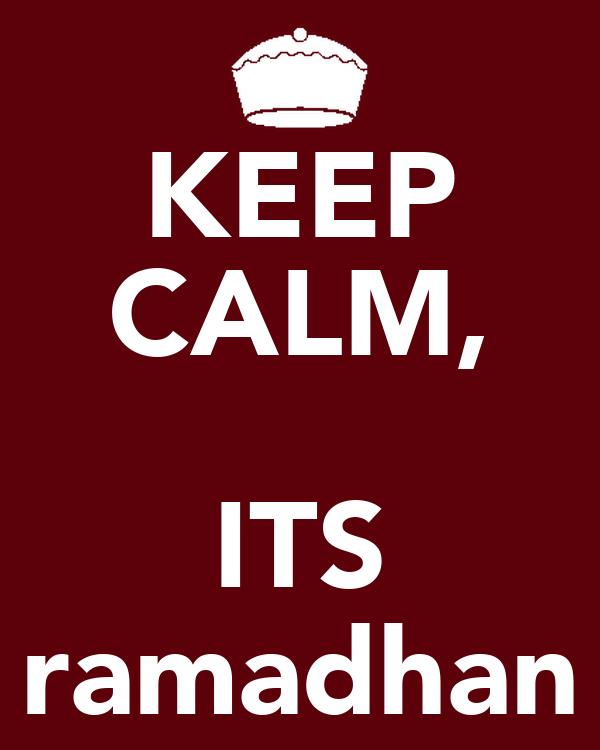KEEP CALM,  ITS ramadhan