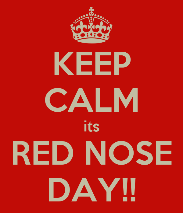 KEEP CALM its RED NOSE DAY!!