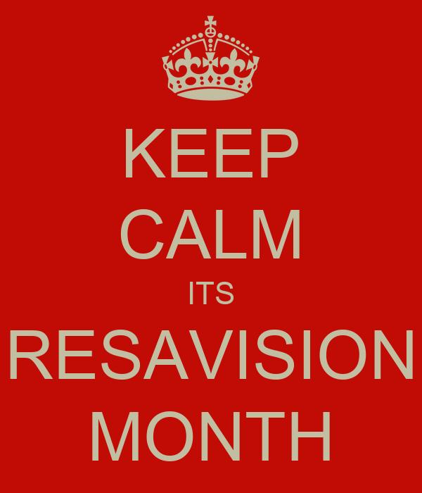 KEEP CALM ITS RESAVISION MONTH