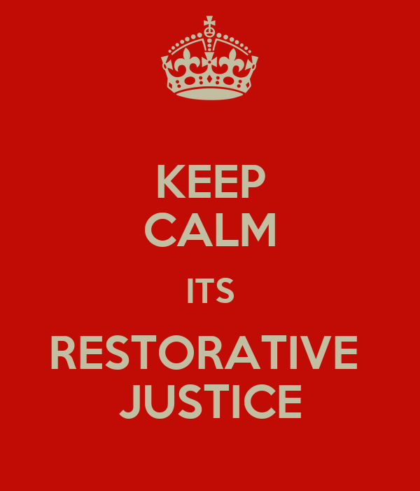 KEEP CALM ITS RESTORATIVE  JUSTICE
