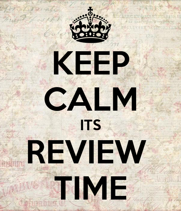 KEEP CALM ITS REVIEW  TIME