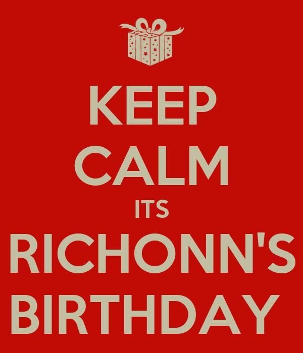KEEP CALM ITS RICHONN'S BIRTHDAY