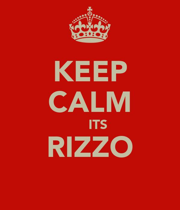 KEEP CALM     ITS RIZZO