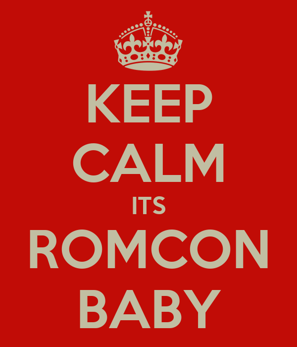 KEEP CALM ITS ROMCON BABY