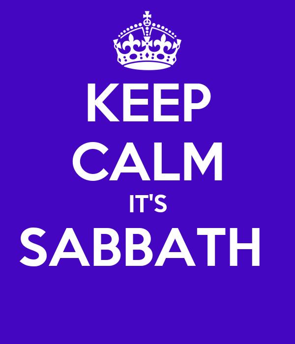 KEEP CALM IT'S SABBATH