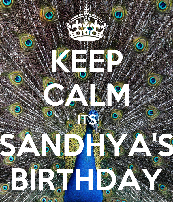 KEEP CALM ITS SANDHYA'S BIRTHDAY