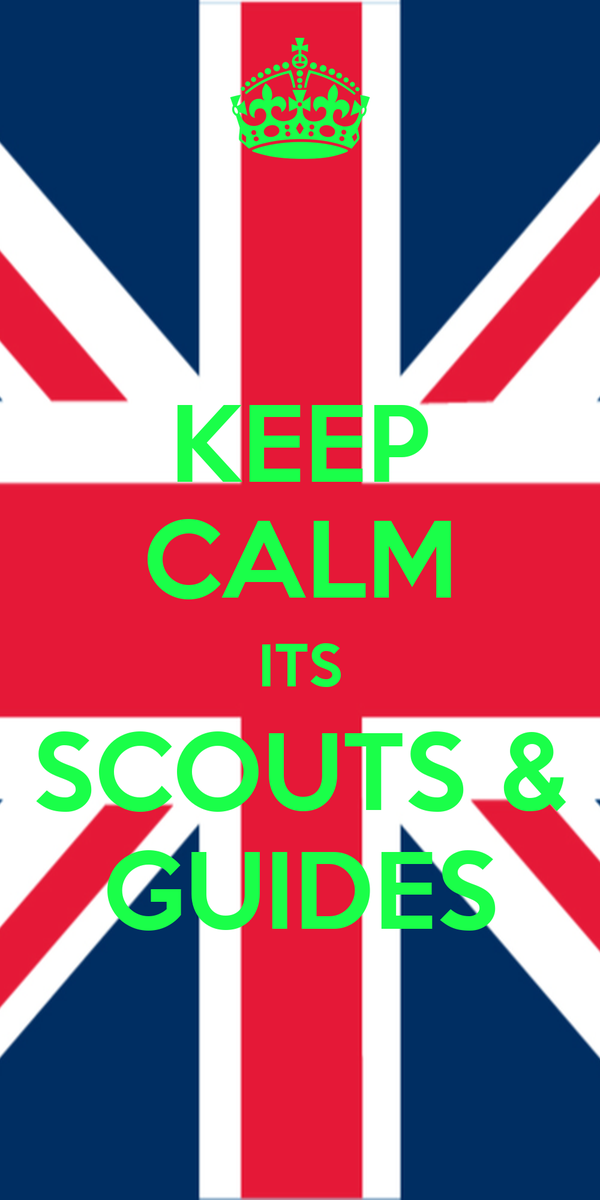 KEEP CALM ITS SCOUTS & GUIDES