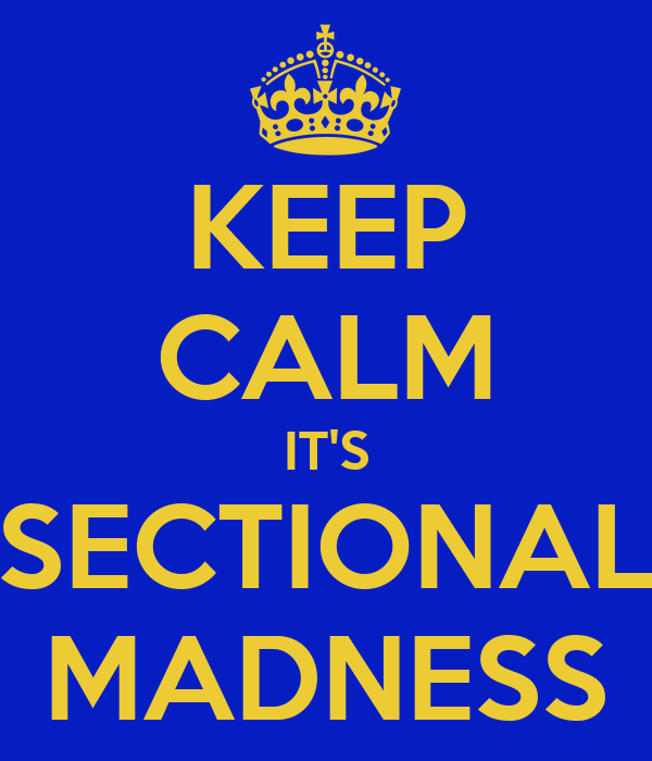 KEEP CALM IT'S SECTIONAL MADNESS