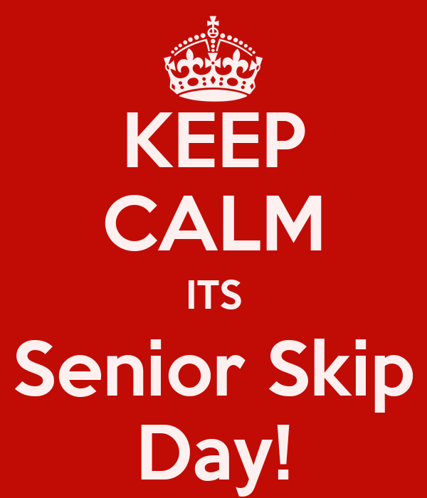 senior skip day Lyrics to senior skip day by mac miller: i'm just high, why they hatin' on me / people tend to think all the dranks on me / i don't even.