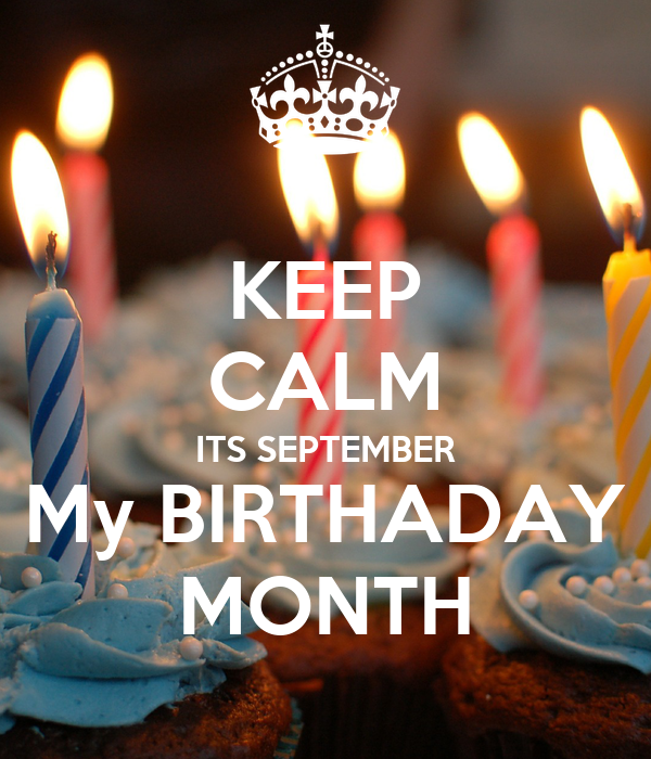 KEEP CALM ITS SEPTEMBER My BIRTHADAY MONTH Poster | Nauman ...Keep Calm Its