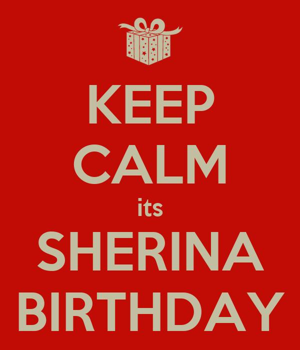 KEEP CALM its SHERINA BIRTHDAY