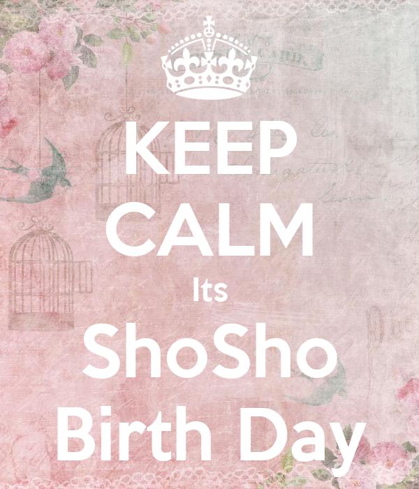 KEEP CALM Its ShoSho Birth Day