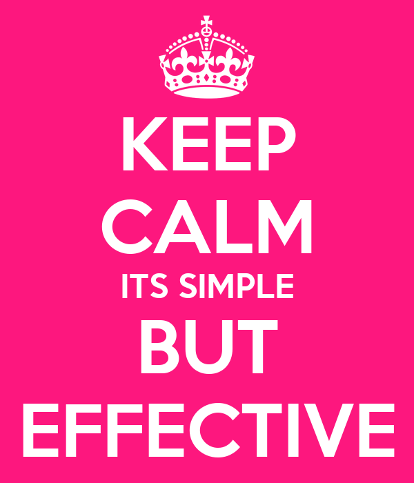 KEEP CALM ITS SIMPLE BUT EFFECTIVE