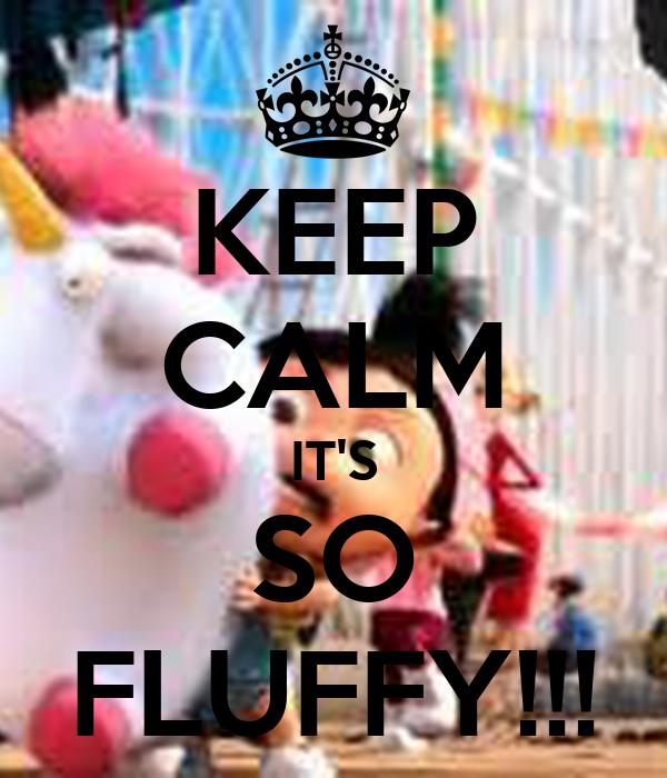 keep calm it 39 s so fluffy poster haileym8252love keep calm o matic. Black Bedroom Furniture Sets. Home Design Ideas