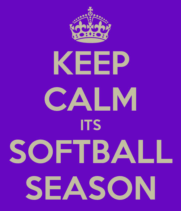 KEEP CALM ITS SOFTBALL SEASON
