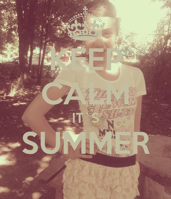 KEEP CALM IT`S SUMMER