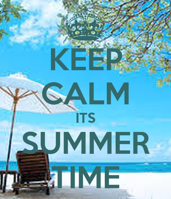 KEEP CALM ITS SUMMER TIME
