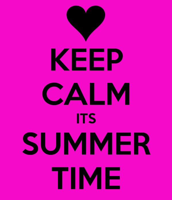 KEEP CALM ITS SUMMER TIME