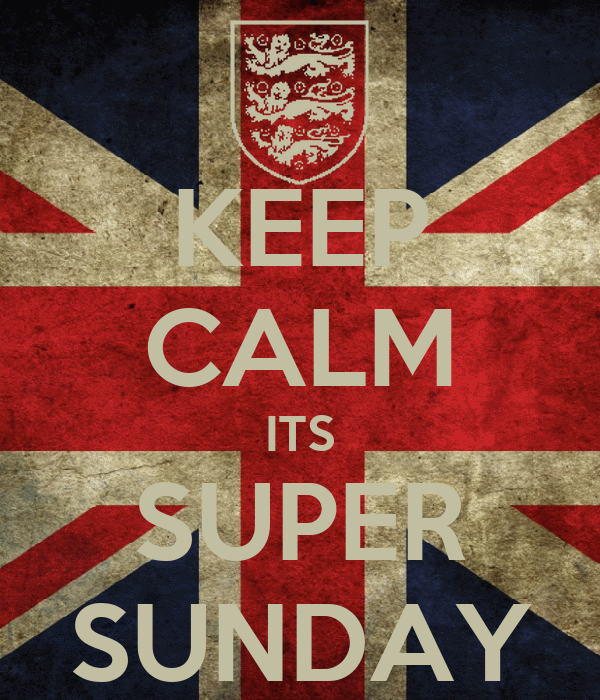 KEEP CALM ITS SUPER SUNDAY