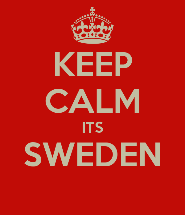 KEEP CALM ITS SWEDEN