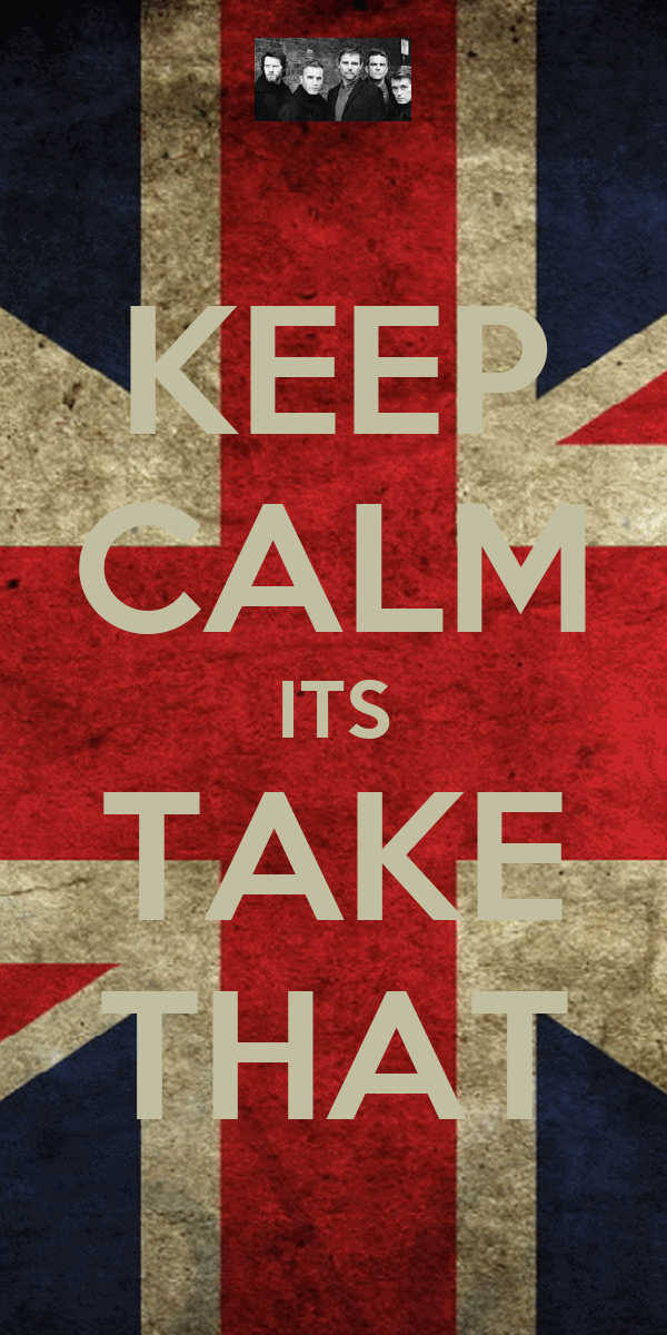 KEEP CALM ITS TAKE THAT