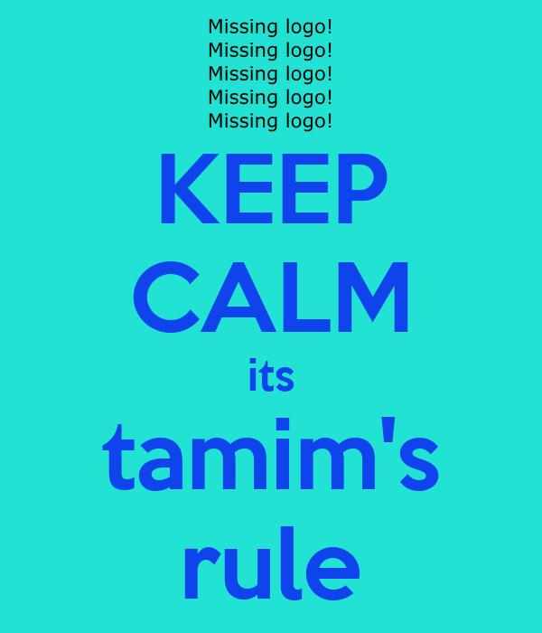 KEEP CALM its tamim's rule