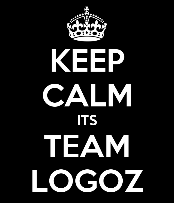 KEEP CALM ITS TEAM LOGOZ