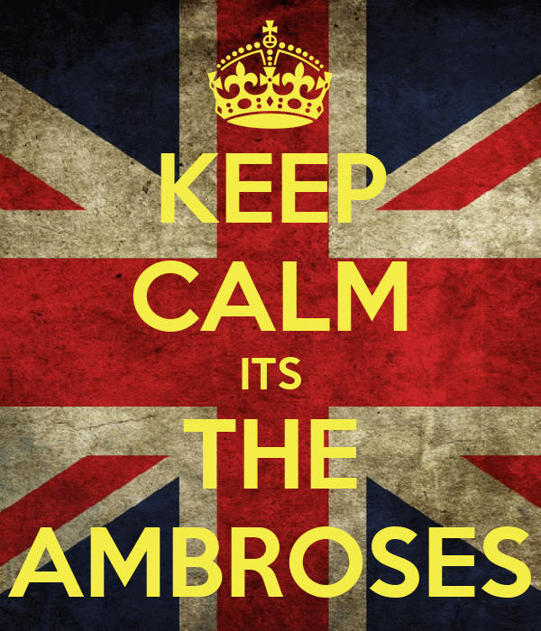 KEEP CALM ITS THE AMBROSES