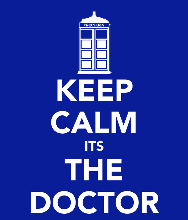 KEEP CALM ITS THE DOCTOR