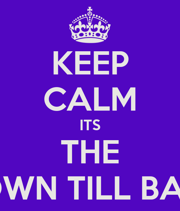 KEEP CALM ITS THE FiNAL COUNTDOWN TILL BABY JAYDEN OUT