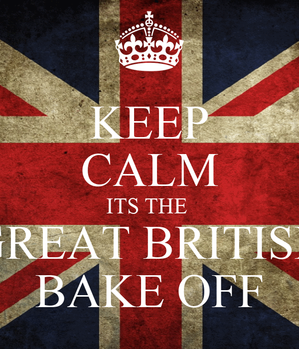 KEEP CALM ITS THE  GREAT BRITISH BAKE OFF