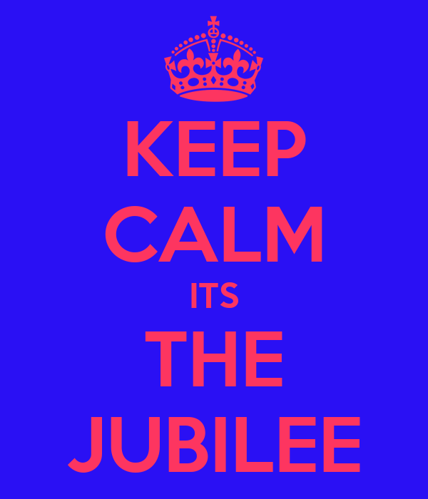 KEEP CALM ITS THE JUBILEE
