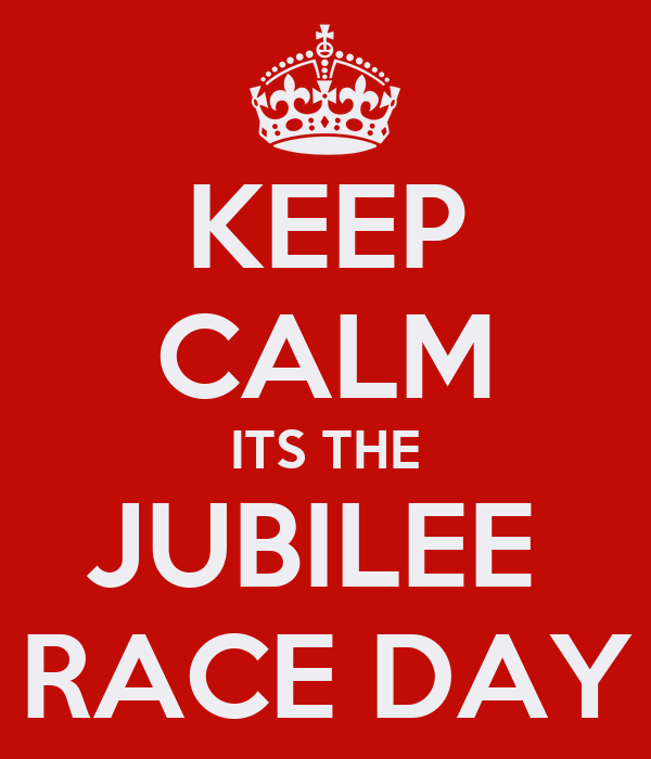 KEEP CALM ITS THE JUBILEE  RACE DAY