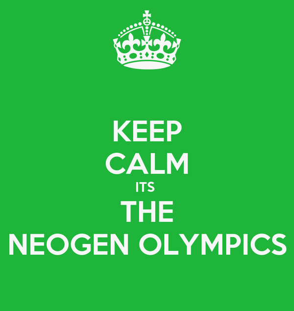 KEEP CALM ITS  THE NEOGEN OLYMPICS