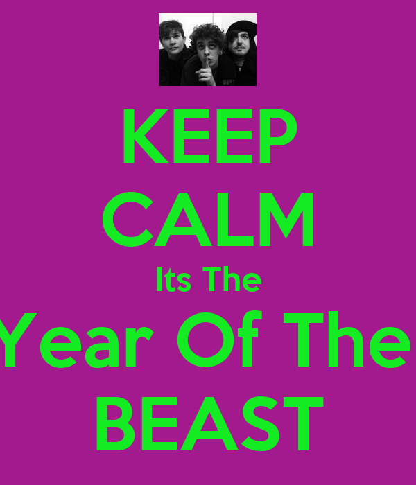 KEEP CALM Its The Year Of The  BEAST