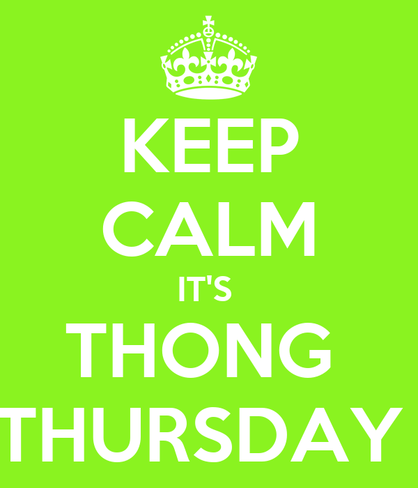Keep Calm Its Thong Thursday