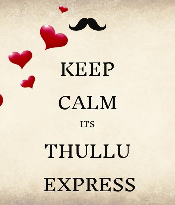 KEEP CALM ITS THULLU  EXPRESS
