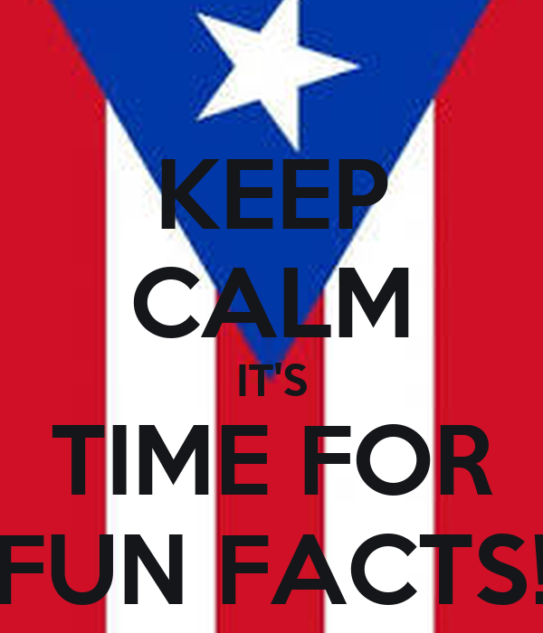 KEEP CALM IT'S TIME FOR FUN FACTS!